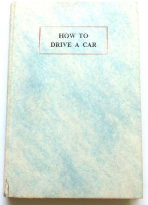 HOW TO DRIVE A CAR. 19th edition (1958)